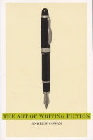 The Art of Writing Fiction by Andrew Cowan