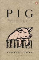 Pig by Andrew Cowan